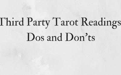 Third Party Tarot Readings: Dos and Don'ts