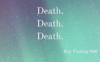 Death, Death, Death (Key Finding 006)