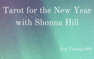 Tarot for the New Year with Shonna Hill (Key Finding 009)