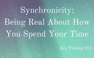 Synchronicity: Being Real About How You Spend Your Time (Key Finding 012)