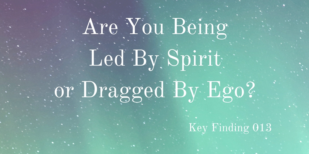 Are You Being Led By Spirit or Dragged By Ego?