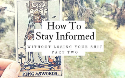 How to stay informed without losing your shit (part two)