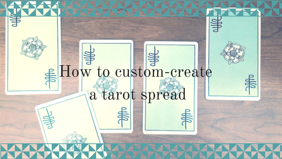 How to custom-create a tarot spread