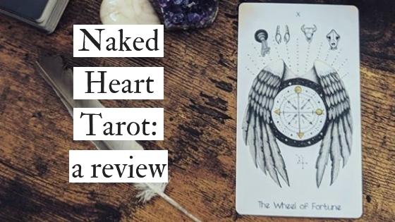 Naked Heart Tarot: a review