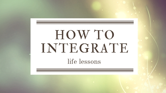 How to Integrate Life Lessons