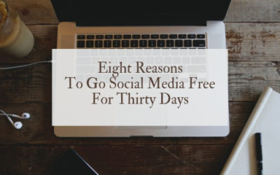 Eight reasons to go social media free for 30 days