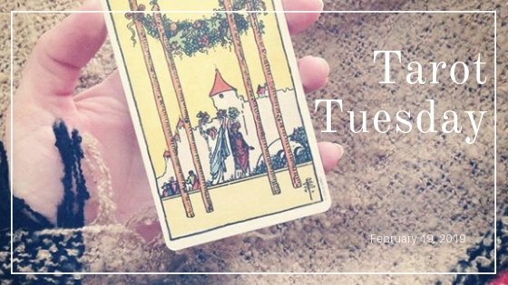 Tarot Tuesday :: February 19, 2019